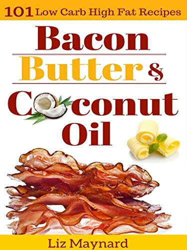 101 Healthy Low Carb Recipes  Virgin Coconut Oil UsesLow Carb High Fat Cookbook Bacon