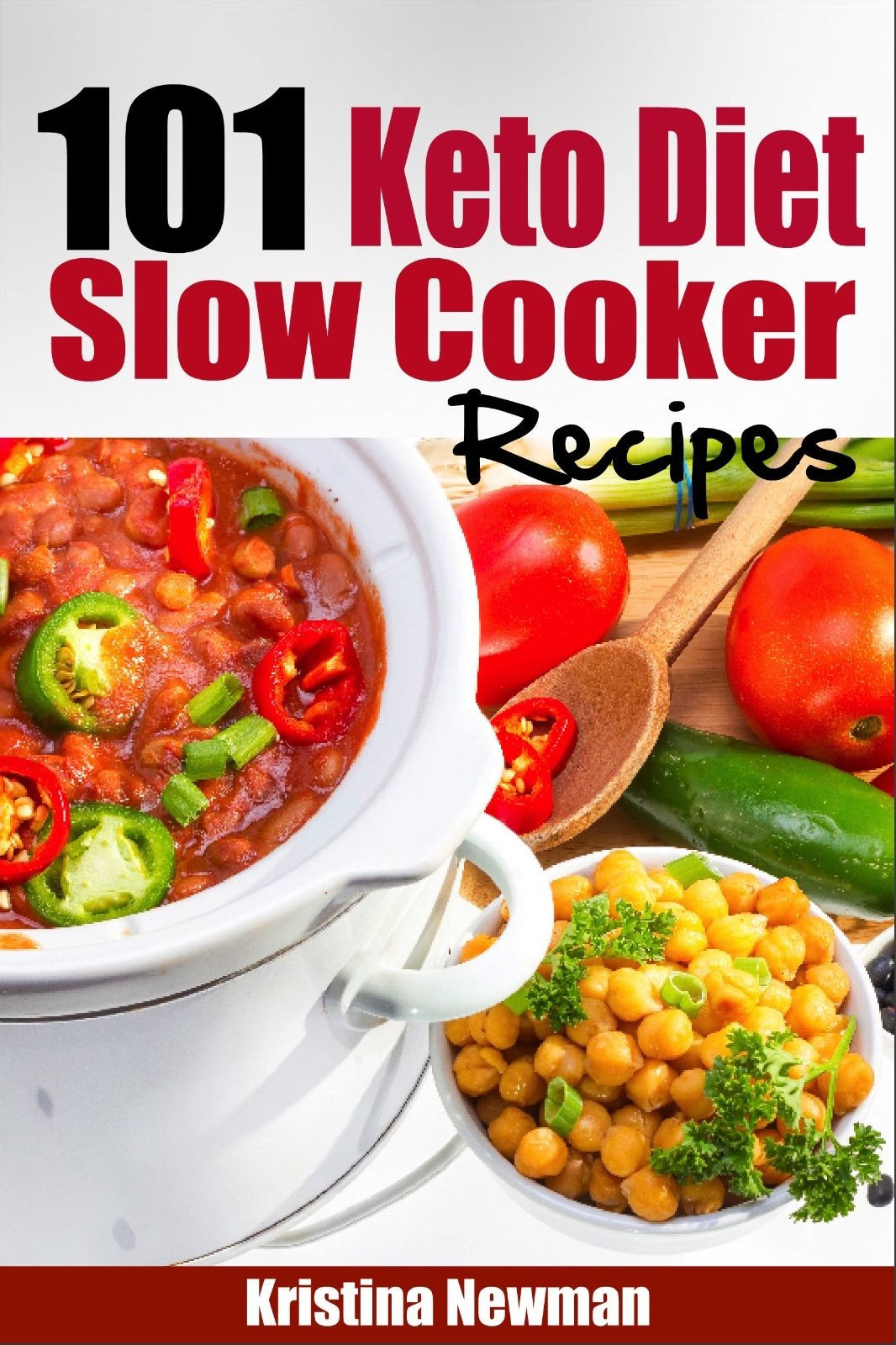 101 Healthy Low Carb Recipes  101 Ketogenic Diet Slow Cooker Recipes Quick & Easy Low