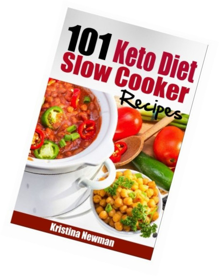 101 Healthy Low Carb Recipes  101 Keto Diet Slow Cooker Recipes 101 Easy Delicious