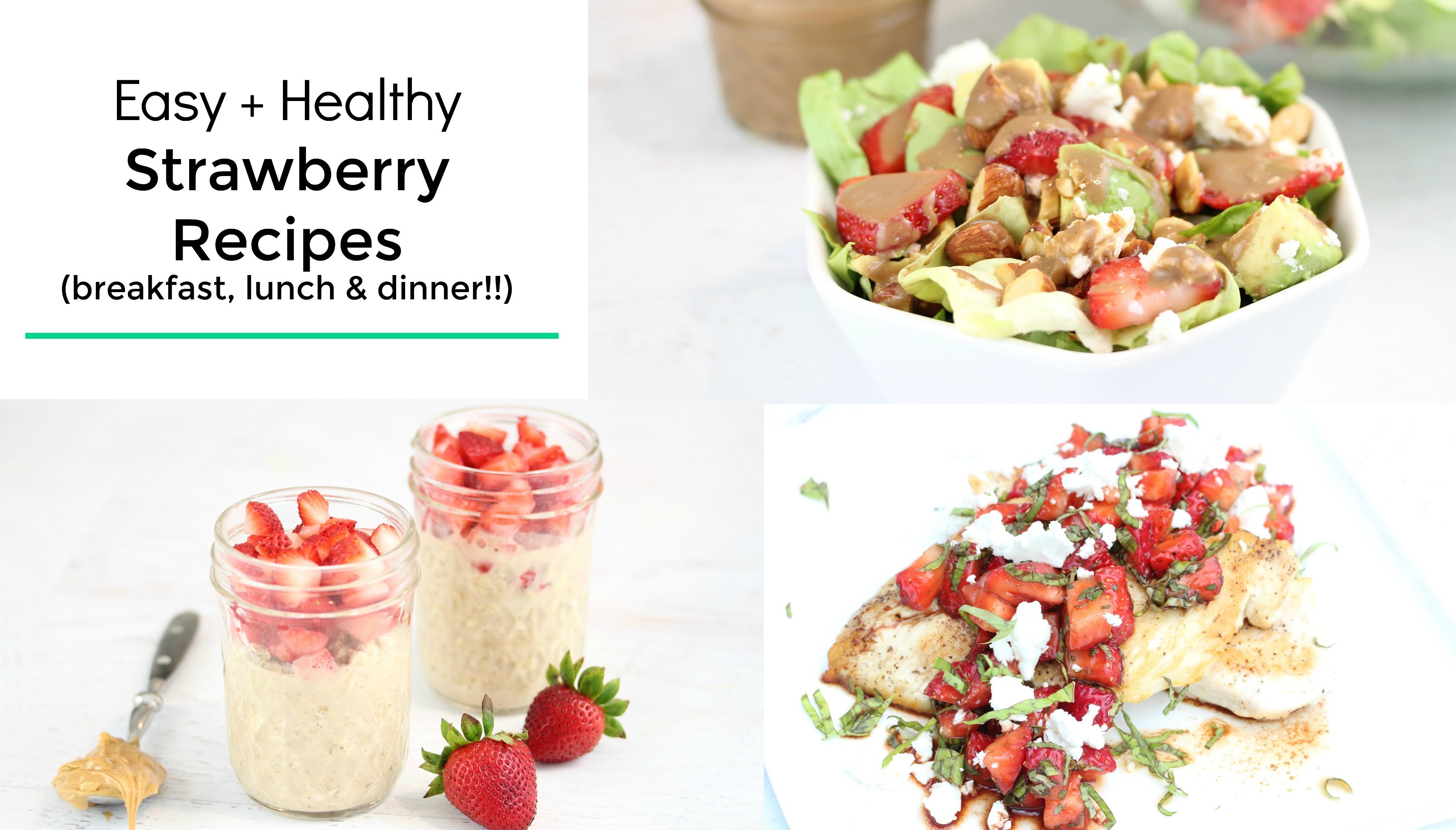 3 Healthy Meals Breakfast Lunch Dinner  3 Healthy Strawberry Recipes