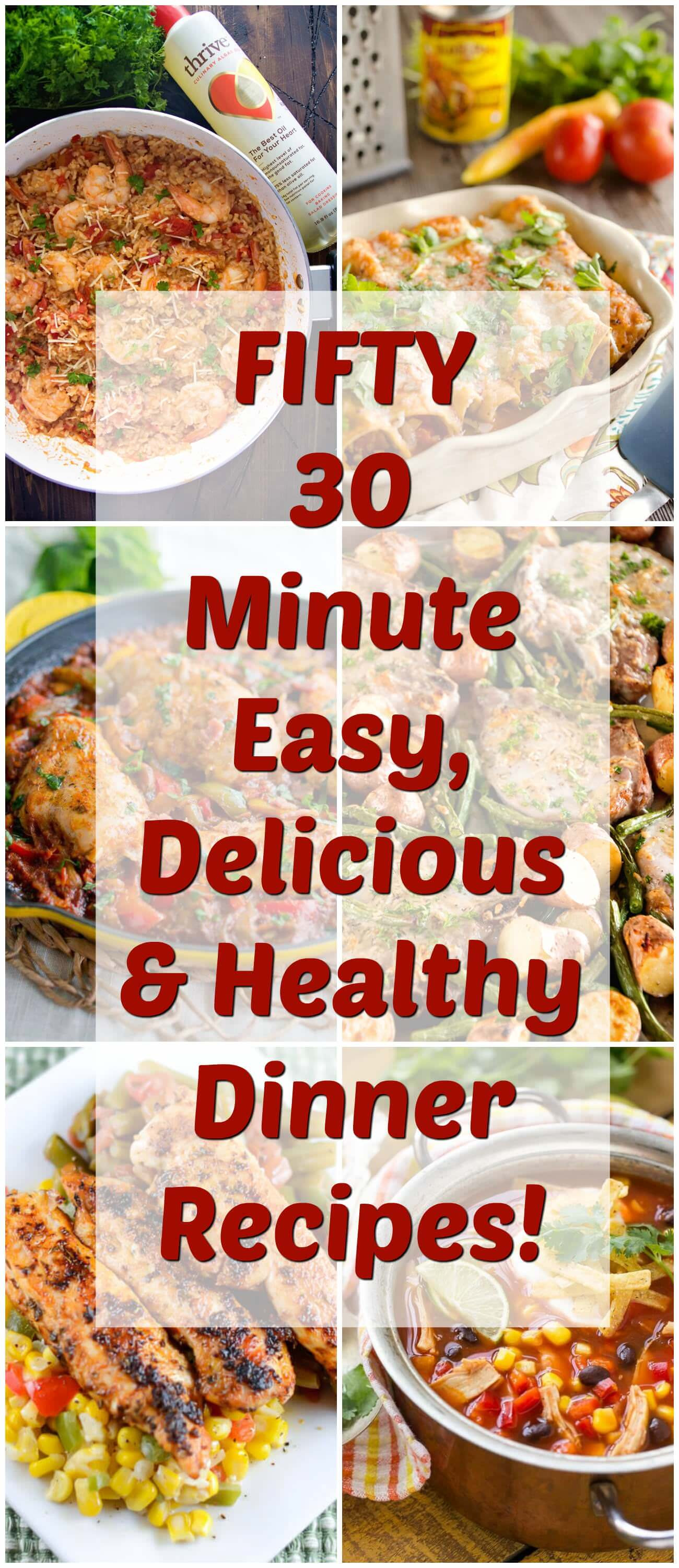 30 Minute Meals Healthy  FIFTY 30 Minute Easy Delicious & Healthy Dinner Recipes