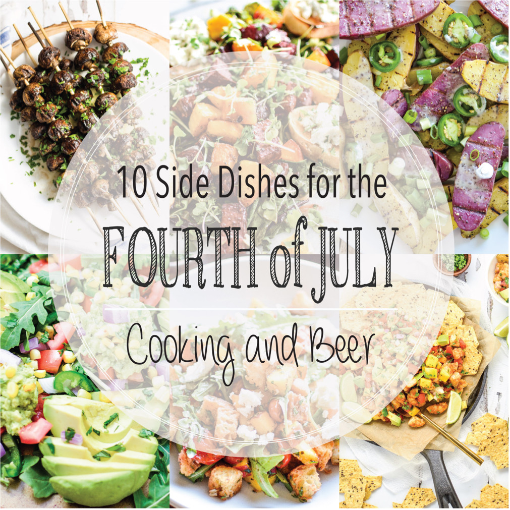4Th Of July Side Dishes  10 Side Dishes for the Fourth of July Cooking and Beer