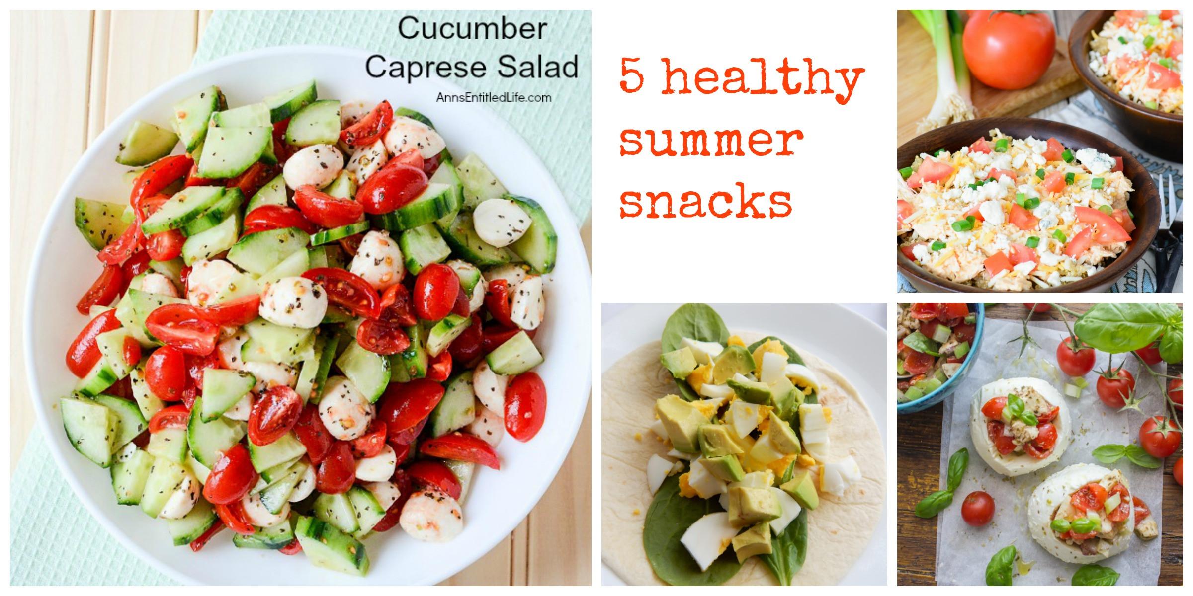 5 Healthy Snacks  5 healthy summer snacks