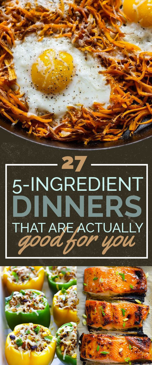 5 Ingredient Healthy Dinners  27 5 Ingre nt Dinners That Are Actually Healthy