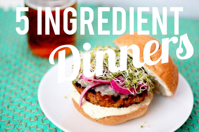 5 Ingredient Healthy Dinners  6 Delicious Dinners with 5 Ingre nts or Less – Honest