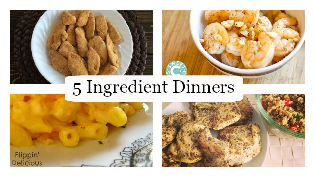5 Ingredient Healthy Dinners  5 Quick and Easy Meals