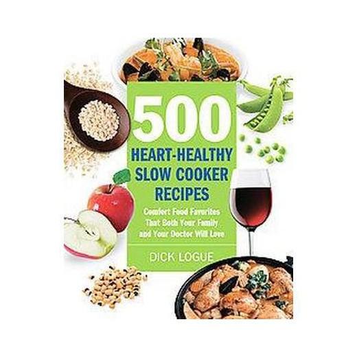 500 Heart Healthy Slow Cooker Recipes  500 Heart Healthy Slow Cooker Recipes fort Food