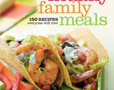 American Heart Association Heart Healthy Recipes  American Heart Association Healthy Family Meals 150