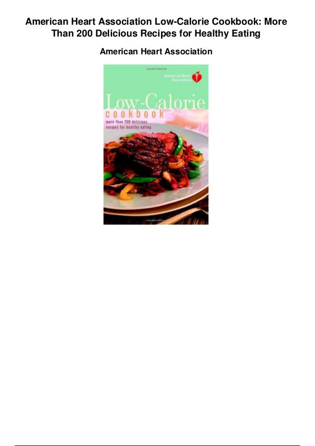 American Heart Association Heart Healthy Recipes  American heart association low calorie cookbook more than