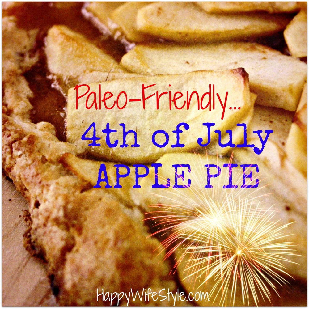 Apple Pie Fourth Of July  Paleo friendly 4th of July Apple Pie the crust