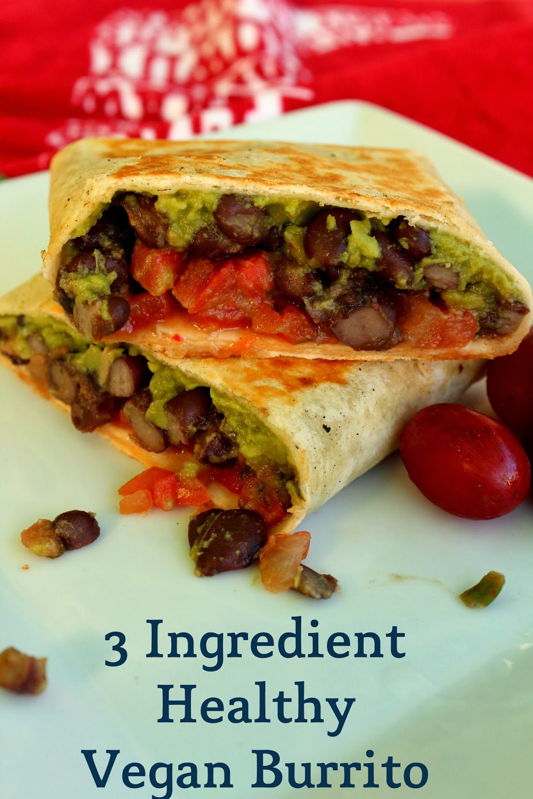 Are Burritos Healthy  Preety s Kitchen 3 Ingre nt Healthy Vegan Burrito
