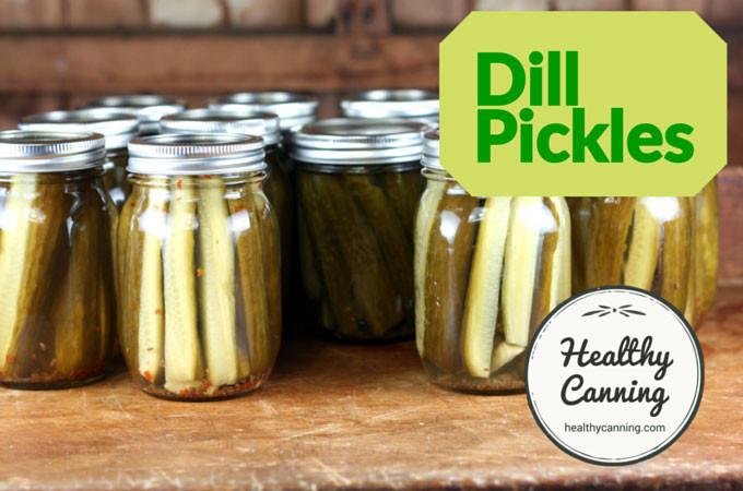 Are Dill Pickles Healthy  Dill pickles Healthy Canning