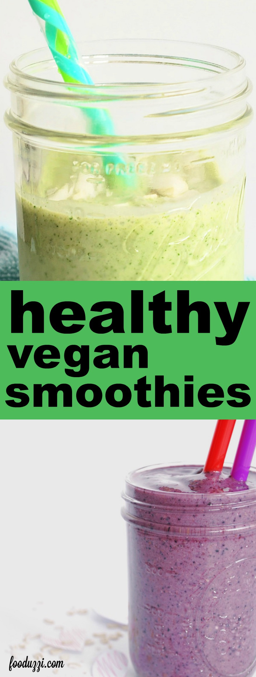 Are Smoothies Healthy  Healthy Vegan Smoothie Recipes for the New Year Fooduzzi
