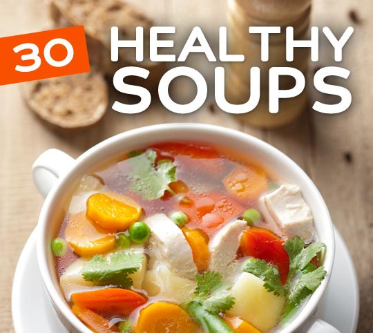 Are Soups Healthy  30 Healthy & Tasty Soup Recipes