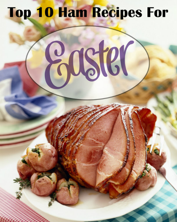 Best Easter Ham  Top 10 Ham Recipes for Easter