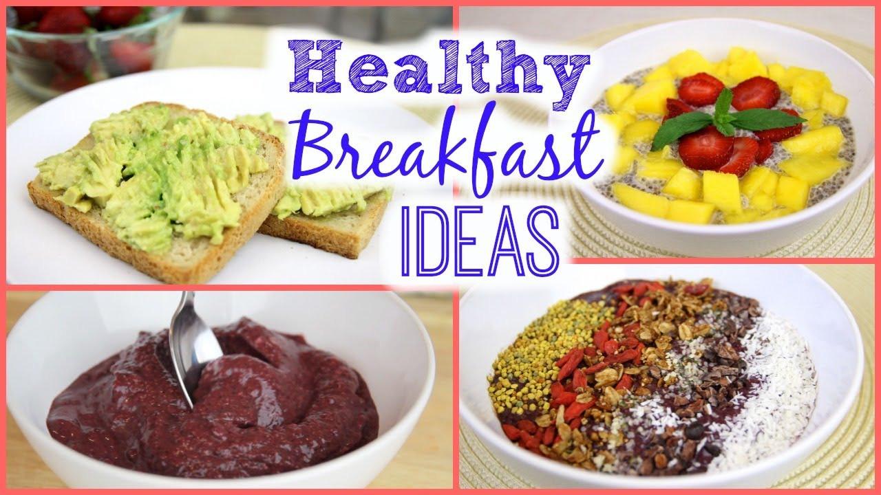 Best Healthy Breakfast Ideas  Healthy Breakfast Ideas