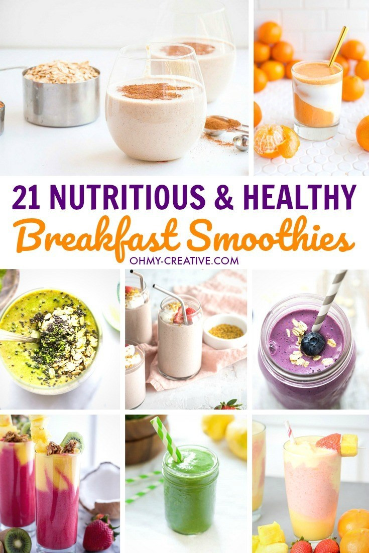 Best Healthy Breakfast Smoothies  21 Nutritious and Healthy Breakfast Smoothies Oh My Creative