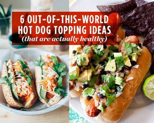 Best Healthy Hot Dogs  6 Out of this World Hot Dog Topping Ideas That Are