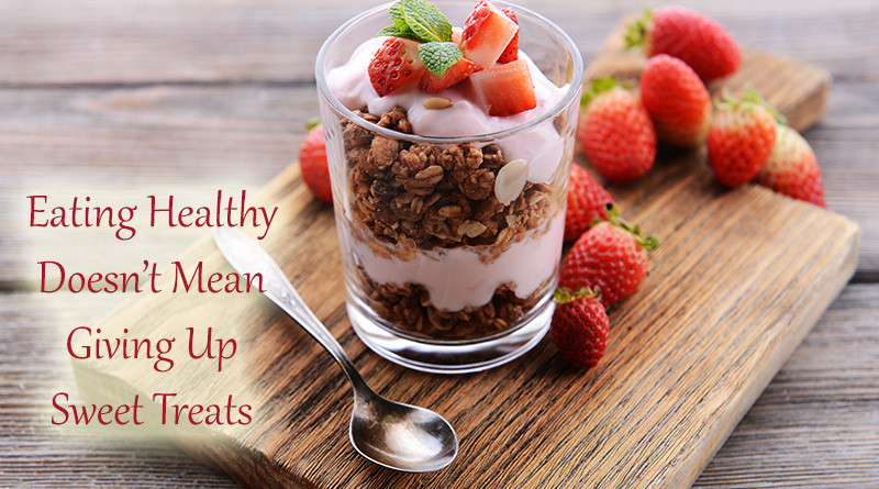 Best Healthy Sweet Snacks  Eating Healthy Doesn't Mean Giving Up Sweet Treats Dot