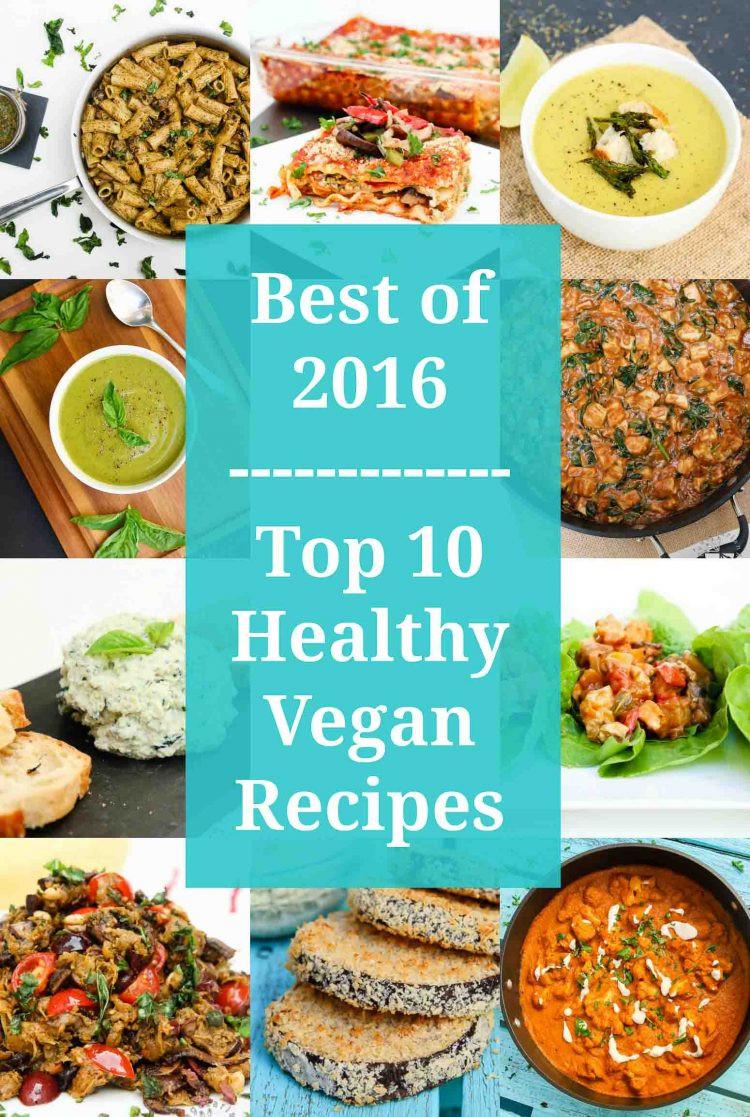 Best Healthy Vegan Recipes  Best of 2016 Top 10 Vegan Healthy Recipes Ve arian
