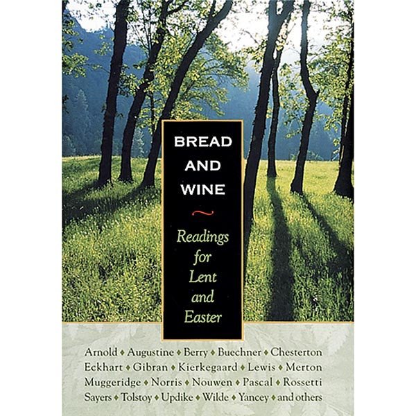 Bread And Wine Readings For Lent And Easter  Bread and Wine Readings for Lent and Easter at Bas Bleu