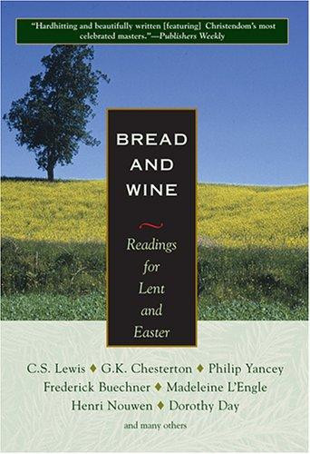 Bread And Wine Readings For Lent And Easter  Bread And Wine Readings For Lent And Easter by Orbis