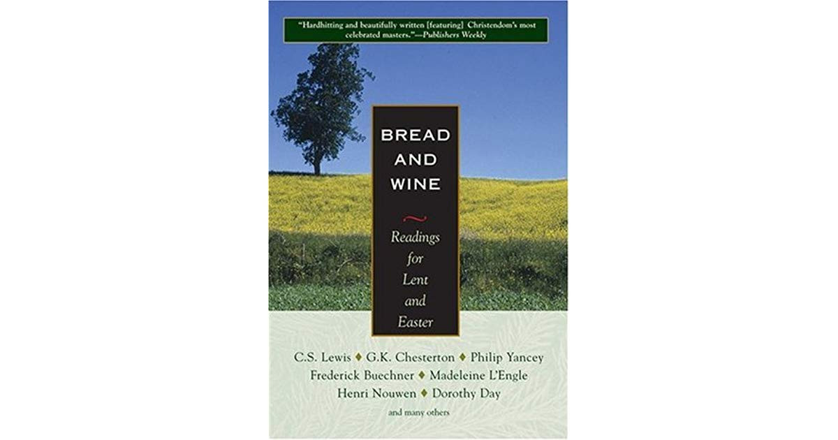 Bread And Wine Readings For Lent And Easter  Bread and Wine Readings for Lent and Easter by Various