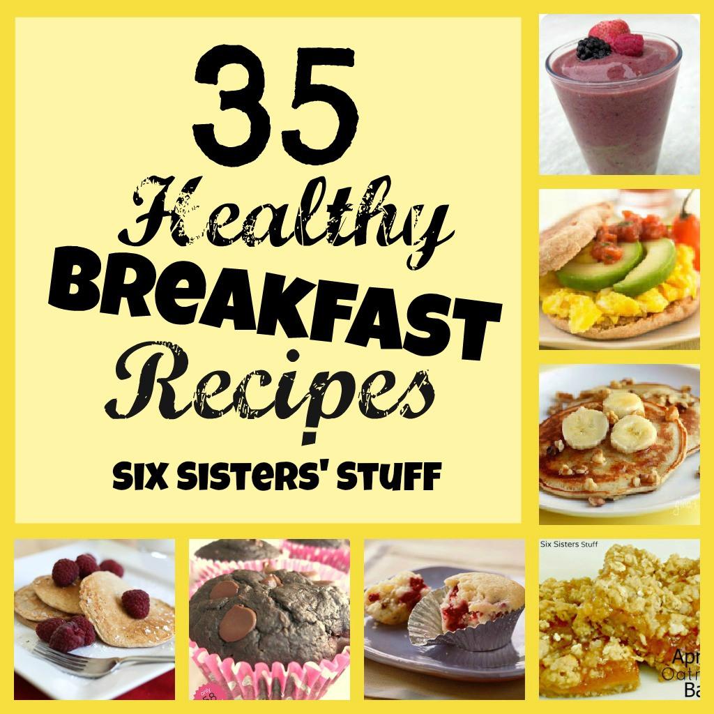 Breakfast Healthy Recipes  35 Healthy Breakfast Recipes