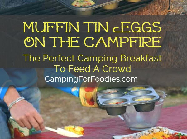 Camping Dinners For A Crowd  Muffin Tin Eggs on the Campfire recipe