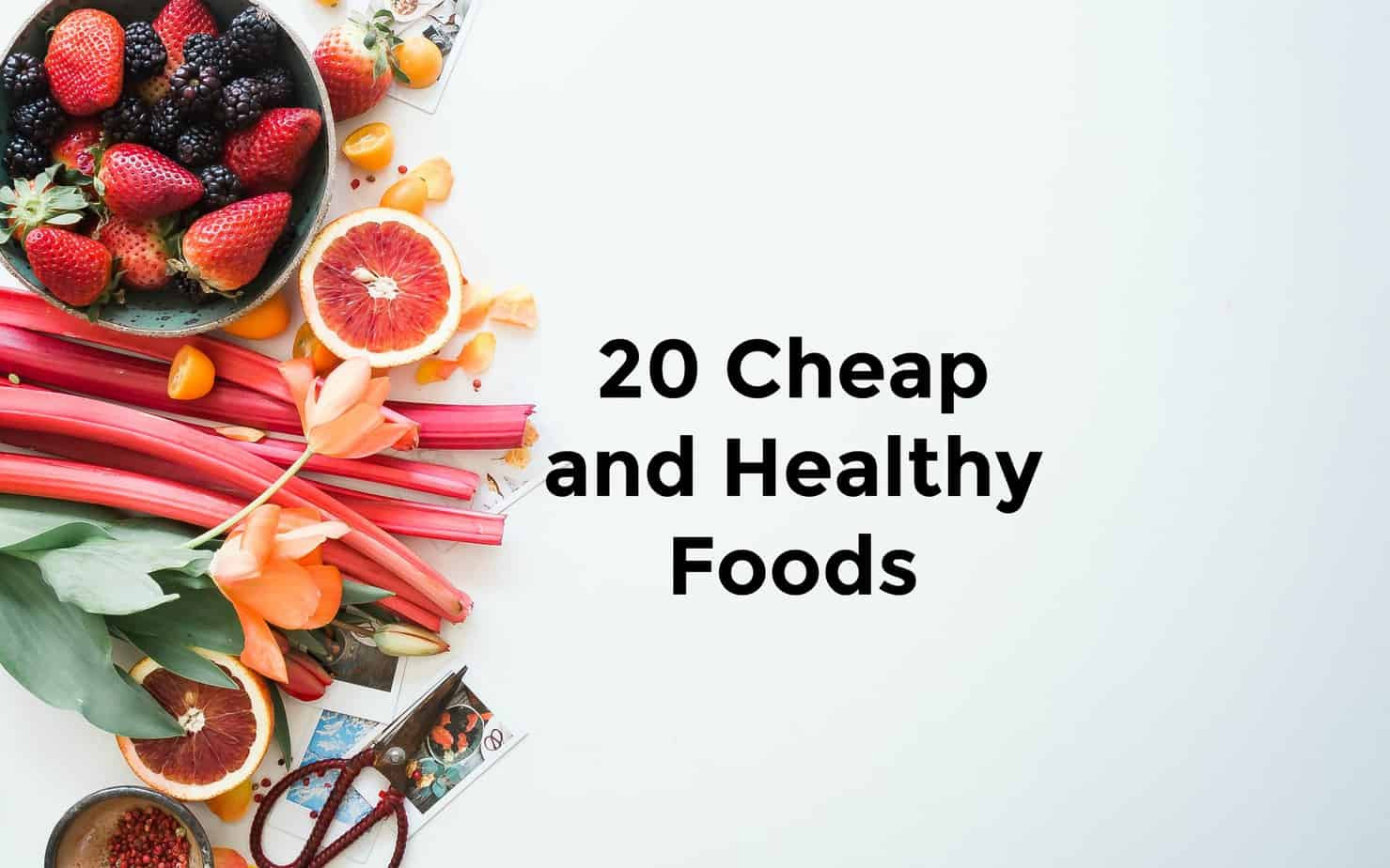 Cheap And Healthy Snacks  20 Cheap and Healthy Foods