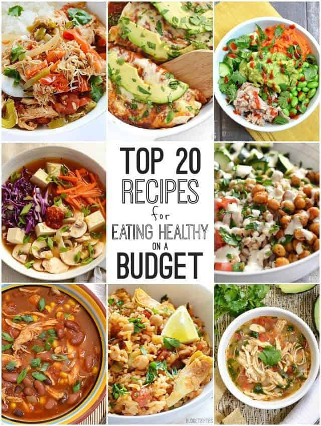 Cheap Healthy Dinner Recipes  Top 20 Recipes for Eating Healthy on a Bud Bud Bytes