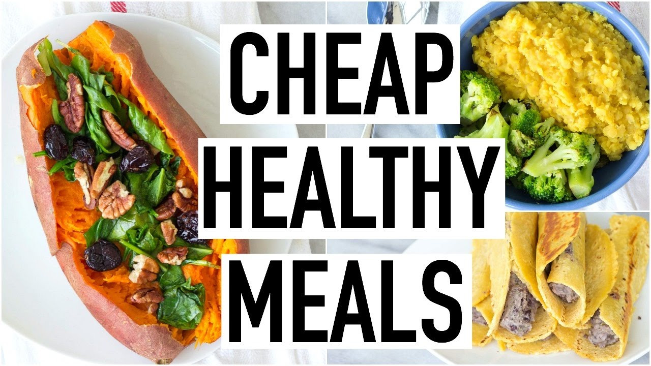 Cheap Healthy Dinners For 1  CHEAP HEALTHY MEALS UNDER $3 Healthy & Affordable Recipes