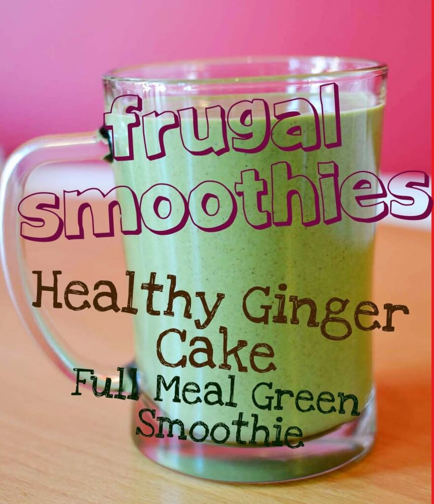 Cheap Healthy Smoothies  Cheap Smoothies 1 Healthy Ginger Cake Frugal Full Meal