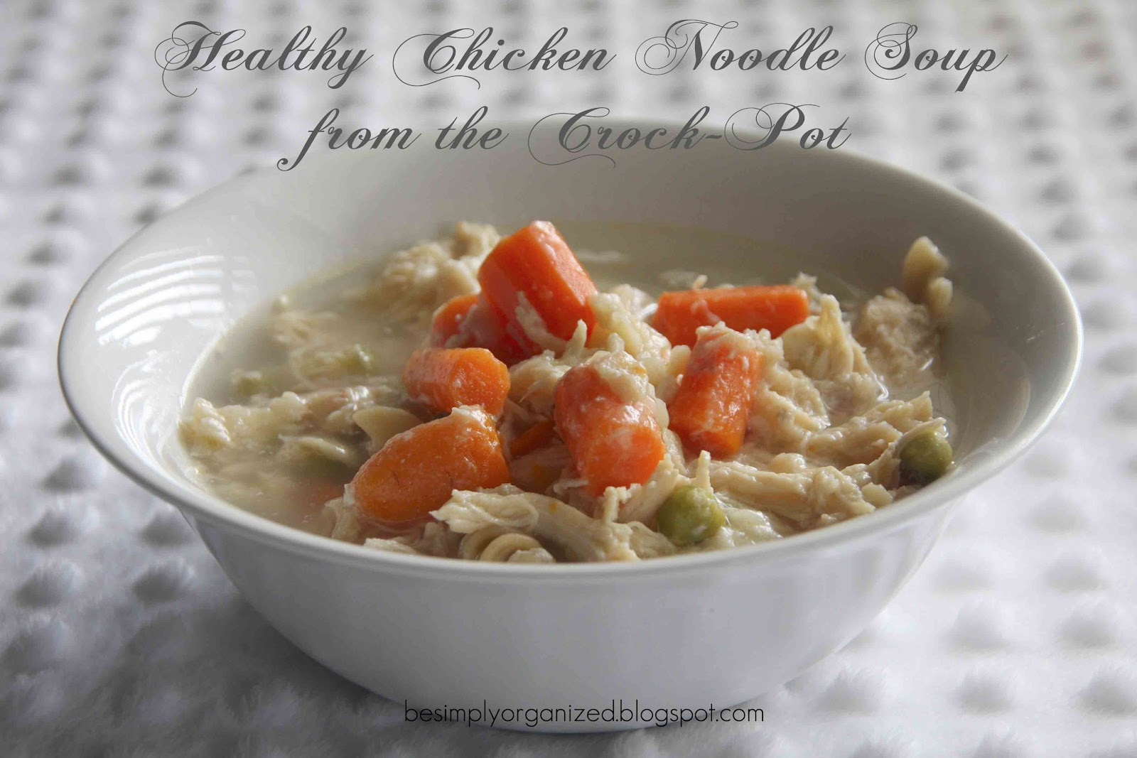 Chicken Noodle Soup Healthy  recipe healthy chicken noodle soup simply organized