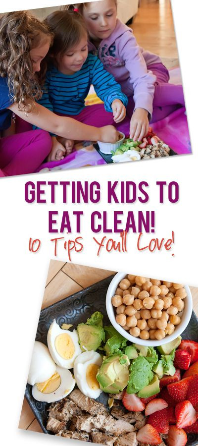 Clean And Healthy Eating  Getting Your Kids To Eat Clean