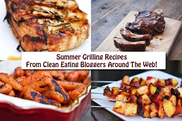 Clean Eating Summer Recipes  Clean Eating Thursday Recipe Linkup Summer Grilling Recipes