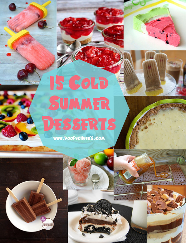 Cold Summer Desserts  15 Sweet Summer Cool Down Recipes