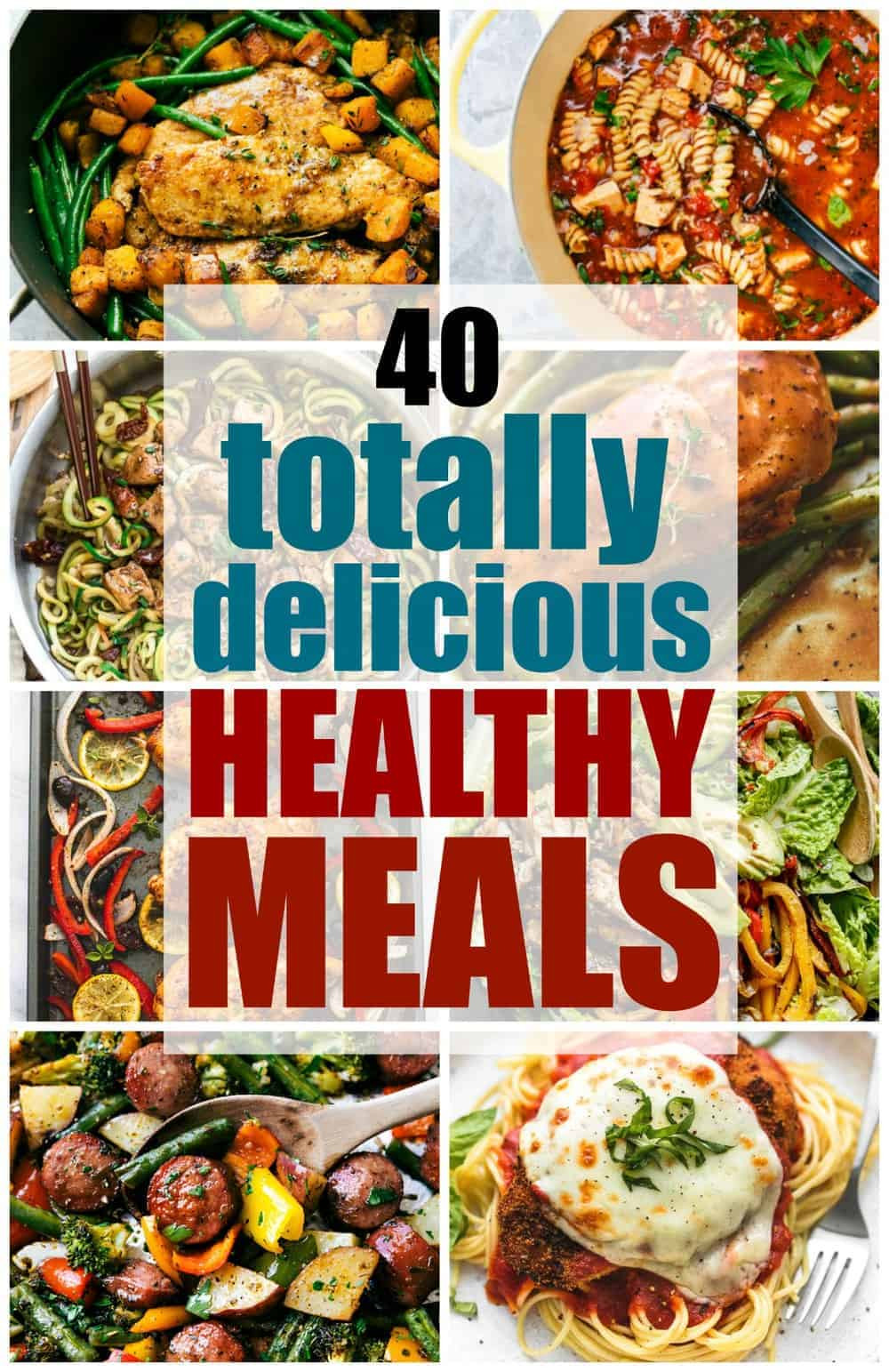 Delicious Healthy Dinners  40 Totally Delicious Healthy Meals