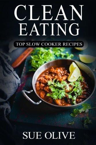Delicious Healthy Slow Cooker Recipes  Delicious Clean Eating Crockpot Recipes landeelu