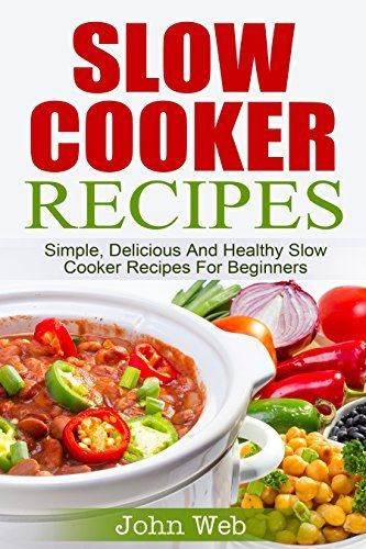 Delicious Healthy Slow Cooker Recipes  Slow Cooker Slow Cooker Recipes Simple Delicious And