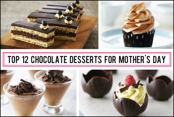 Desserts For Mothers Day  Top 12 Chocolate Desserts for Mother s Day