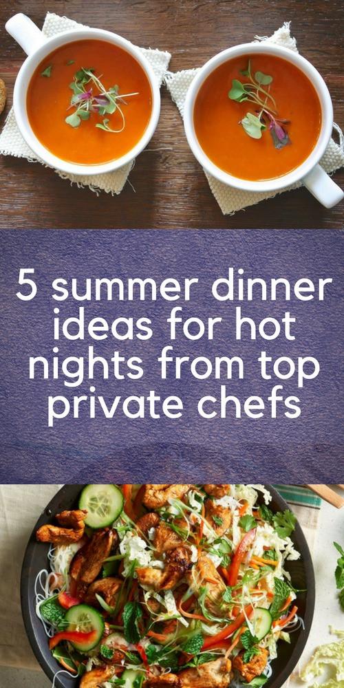 Dinner Ideas For Hot Summer Nights  5 Summer Dinner Ideas For Hot Nights From Top Private