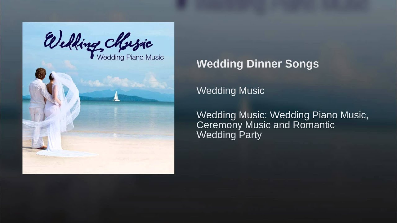 Dinner Music For Wedding  Wedding Dinner Songs