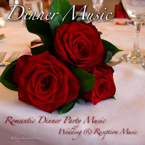 Dinner Music For Wedding  Dinner Music Romantic Dinner Party Wedding & Reception