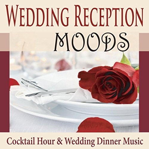 Dinner Music For Wedding  Amazon Wedding Reception Moods Cocktail Hour