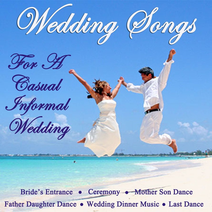 Dinner Music For Wedding  Wedding Songs for a Casual Informal Wedding Songs for
