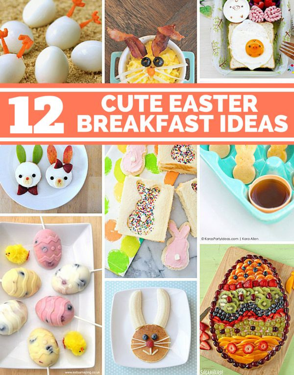 Easter Breakfast Ideas For Kids  12 Irresistibly Cute Easter Breakfast Ideas for Kids