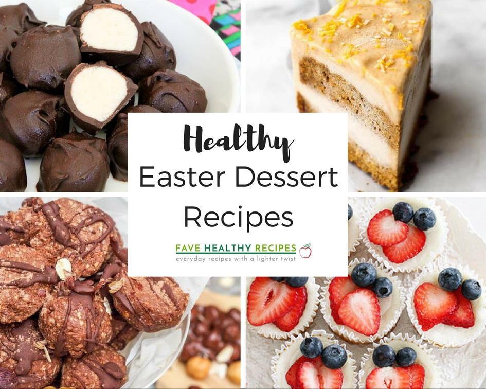 Easter Dessert Recipe  18 Healthy Easter Dessert Recipes