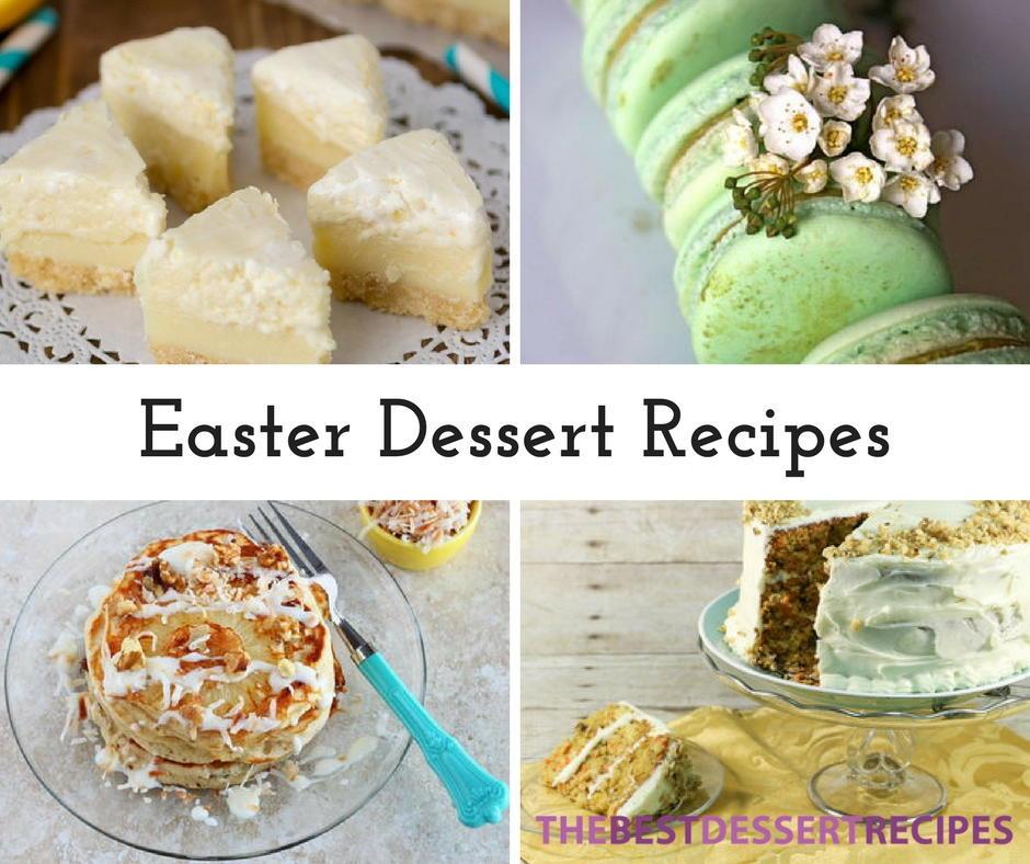 Easter Dessert Recipes  17 Easter Dessert Recipes