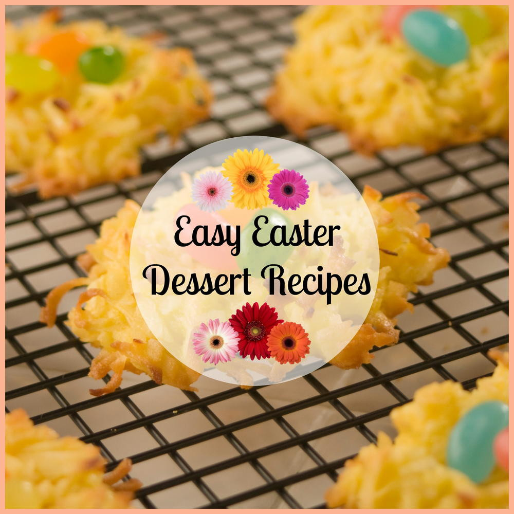 Easter Dessert Recipes  25 Easy Easter Dessert Recipes